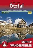 Ötztal: Ötztaler Alpen, Stubaier Alpen, 56 Touren (Rother Wanderführer)
