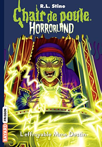 Horrorland, Tome 10: L'effroyable Mme Destin par R.L Stine