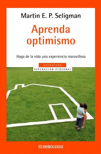 Aprenda optimismo (AUTOAYUDA) por Martin E. P. Seligman