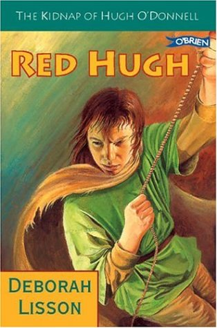 Red Hugh : the kidnap of Hugh O'Donnell