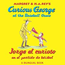 Jorge el curioso en el partido de béisbol/Curious George at the Baseball Game (bilingual edition)