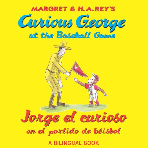 Jorge el curioso en el partido de béisbol/Curious George at the Baseball Game (bilingual edition) por H. A. Rey