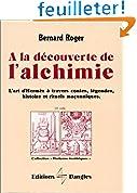 A la découverte de l'alchimie : L'Art d'Hermes à travers les contes, légendes.