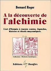A la découverte de l'alchimie : L'Art d'Hermes à travers les contes, légendes...