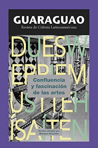 Guaraguao. Revista de Cultura Latinoamericana 55 (2017): Confluencia y fascinación de las artes