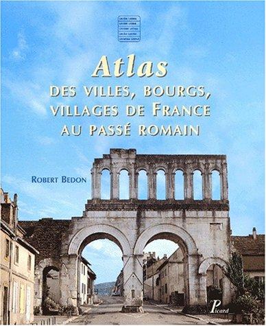 Atlas des villes, bourgs, villages de France au pass romain