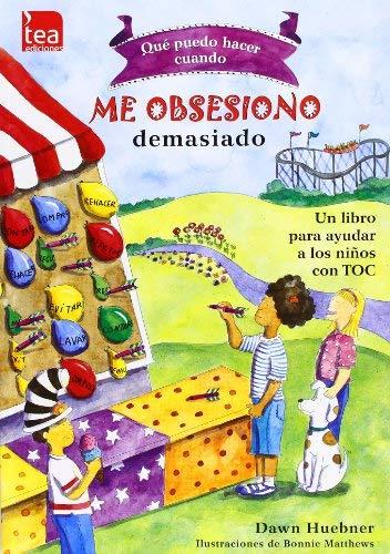 ¿Qué puedo hacer cuando me obsesiono demasiado?: Un libro para ayudar a los niños con TOC by Dawn Huebner(2011-01-09)