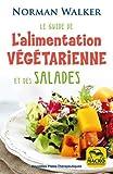 Telecharger Livres Le guide de l alimentation vegetarienne et des salades (PDF,EPUB,MOBI) gratuits en Francaise