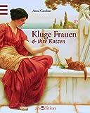 Kluge Frauen & ihre Katzen von Anna Cavelius