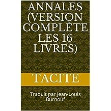 Annales (Version complète les 16 livres): Traduit par Jean-Louis Burnouf (French Edition)