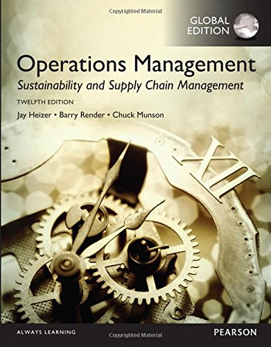 Operations Management: Sustainability and Supply Chain Management, Global Edition (Jay Heizer, Management Operations)