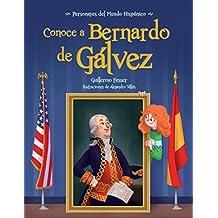 Conoce a Bernardo de Galvez / Get to Know Bernardo de Galvez (Spanish Edition) (Personajes Del Mundo Hispánico/ Historical Figures of the Hispanic World)