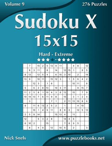 Sudoku X 15x15 - Hard to Extreme - Volume 9 - 276 Puzzles