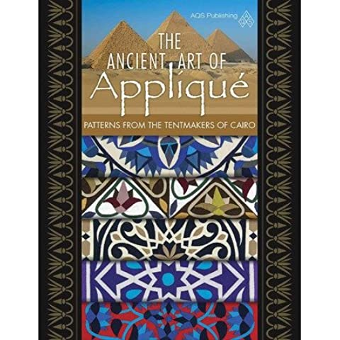 The Ancient Art of Applique Patterns from Tentmaker of Cairo (Paperback) - Common