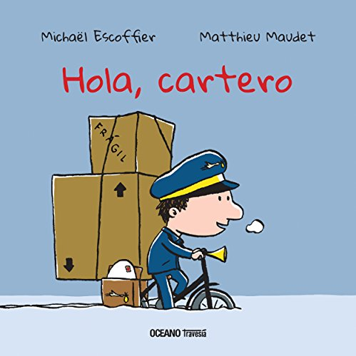 Hola, Cartero (Primeras Travesías) por Michaël Escoffier
