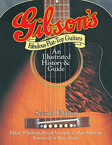 Gibson's Fabulous Flat-Top Guitars: An Illustrated History and Guide -