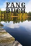 Fang Buch: Fliegenfischer : Angler : zum selber eintragen, 110 Seiten mit umfangreichem Innenteil zum Erfassen der geangelten Beute im praktischen A5 Format, Angeltagebuch für Erwachsene und Kinder