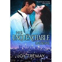 His Unquenchable Desire (English Edition)
