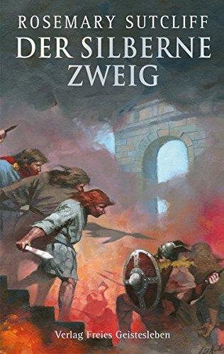 Der silberne Zweig: Die Rückkehr des Adlers der Neunten Legion -