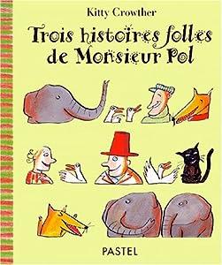 """Afficher """"Trois histoires folles de Monsieur Pol"""""""