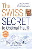 The Swiss Secret to Optimal Health: Dr. Rau's Diet for Whole Body Healing