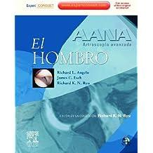 AANA. Artroscopia avanzada. El hombro de R.L. Angelo (10 oct 2011) Tapa blanda