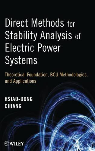 Direct Methods for Stability Analysis of Electric Power Systems: Theoretical Foundation, BCU Methodologies, and Applications (Direct-system)