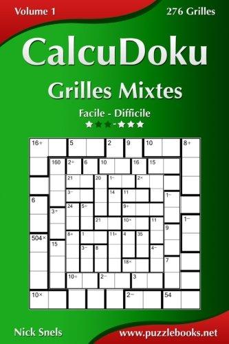 CalcuDoku Grilles Mixtes - Facile à Difficile - Volume 1-276 Grilles