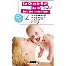 La check-list de la jeune maman: Ce qu'il faut prévoir, ce qu'il faut savoir, ce qu'il faut faire (et éviter), tout simplement !