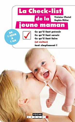 La check-list de la jeune maman: Ce qu'il faut prévoir, ce qu'il faut savoir, ce qu'il faut faire (et éviter), tout simplement ! (Poche) par Sophie Millot