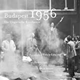 Budapest 1956: Die ungarische Revolution