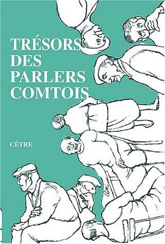 Trésors des parlers comtois par Les Comtophiles, Jean-Paul Colin