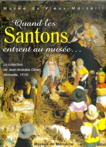 Quand les santons entrent au musée : La collection de Jean-Amédée Gibert (Marseille, 1919)