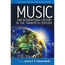 Music and International History in the Twentieth Century (Explorations in Culture and International History)