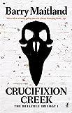 Crucifixion Creek The Belltree Trilogy (Book One)