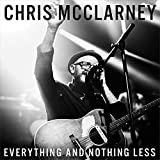 Songtexte von Chris McClarney - Everything And Nothing Less