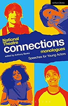 National Theatre Connections Monologues: Speeches for Young Actors (Play Anthologies) by [Banks, Anthony]