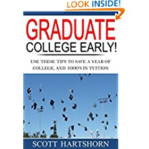 Graduate College Early!: How To Use AP and CLEP Exams to Graduate College in 3 Years or Less