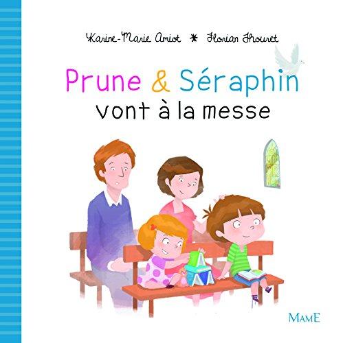 Prune et Séraphin vont à la messe par Karine-Marie Amiot
