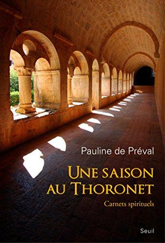 Une saison au Thoronet. Carnets spirituels: Carnets spirituels