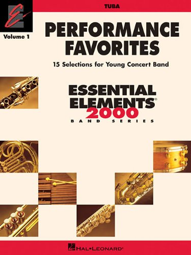 Performance Favorites, Vol. 1 - Tuba: Correlates with Book 2 of the Essential Elements 2000 Band Method