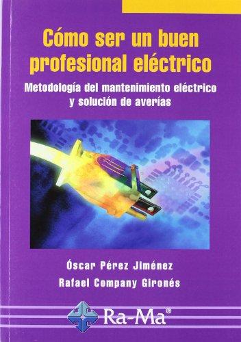 Cómo ser un buen profesional eléctrico por Rafael Company Girones