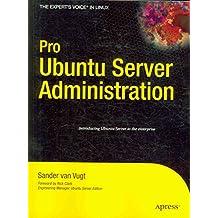 [(Pro Ubuntu Server Administration)] [By (author) Sander Van Vugt] published on (December, 2008)