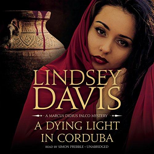 A Dying Light in Corduba: A Marcus Didius Falco Mystery (Marcus Didius Falco Mysteries)
