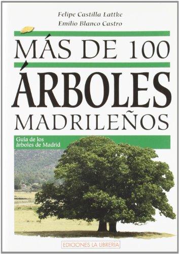 Más de 100 árboles madrileños por Felipe Castilla Lattke