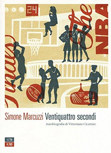 Ventiquattro secondi. Autobiografia di Vittoriano Cicuttini