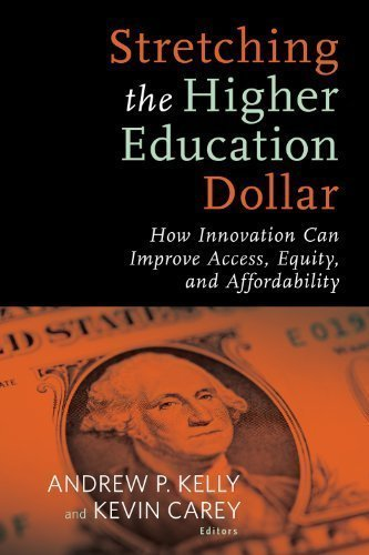 by Andrew P. Kelly, Kevin Carey Stretching the Higher Education Dollar: How Innovation Can Improve Access, Equity, and Affordability (Educational Innovations) (2013) Paperback