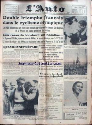 AUTO (L') du 11/08/1936 - DOUBLE TRIOMPHE FRANCAIS DANS LE CYCLISME OLYMPIQUE - CHARPENTIER - GUY LAPEBIE - NATATION - LE JAPONAIS UTO - ESCRIME - JEAN TARIS - MASTENBOREK. par Collectif