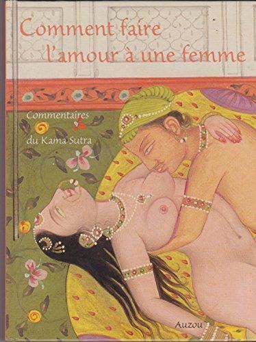 Comment faire l'amour à une femme : Commentaires du Kama sutra