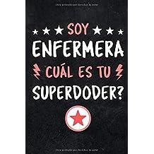 Soy Enfermera ¿Cuàl Es Tu Superpoder?: Diario Libreta de Notas Para Enfermera | Dimensiones 15,24 x 22,86 cm | 110 Páginas